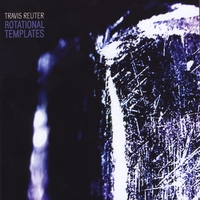 Travis Reuter: Rotational Templates