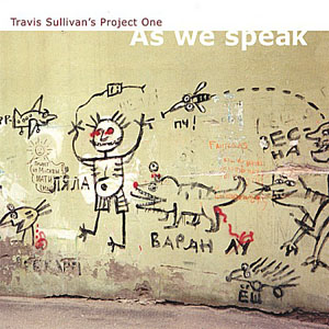 Album As We Speak by Travis Sullivan