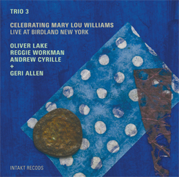 "Read ""Celebrating Mary Lou Williams (Live at Birdland New York)"" reviewed by Glenn Astarita"
