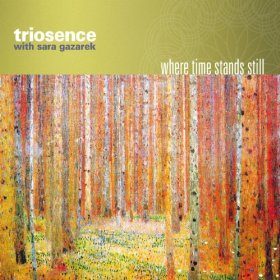 Triosence with Sara Gazarek: Where Time Stands Still