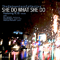The Uptown Jazz Collective: She Do What She Do