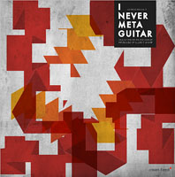 Various Artists: I Never Meta Guitar