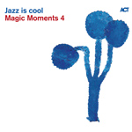"""Read """"Magic Moments 4: Jazz Is Cool"""" reviewed by Bruce Lindsay"""