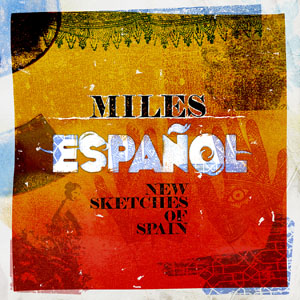 Various Artists: Miles Espanol: New Sketches of Spain