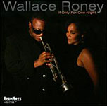 Wallace Roney: If Only for One Night