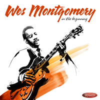 "Wes Montgomery ""In The Beginning"" Is 26-Track, 2-CD Rarity Collection 1949-58 On Resonance"