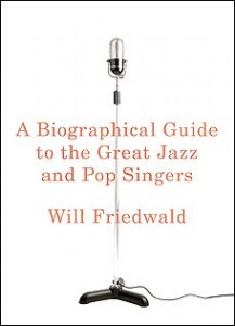 "Read ""A Biographical Guide To the Great Jazz and Pop Singers"" reviewed by David Rickert"