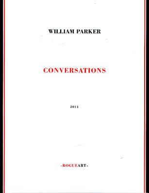 "Read ""William Parker: Conversations"" reviewed by Steve Dalachinsky"