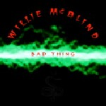 Willie McBlind: Bad Thing