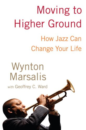 "Read ""Moving To Higher Ground: How Jazz Can Change Your Life"""