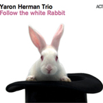 Yaron Herman: Follow The White Rabbit