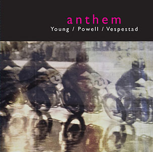 Young / Powell / Vespestad: Anthem