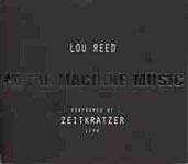 Zeitkratzer: Zeitkratzer and Lou Reed: Metal Machine Music
