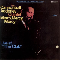 """Mercy, Mercy, Mercy!: Live at """"The Club"""" by Cannonball Adderley"""