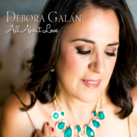"California Vocalist Debora Galan Shares Spanish Roots In ""All About Love"""