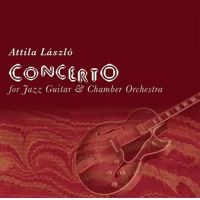 Album Concerto for Jazz Guitar & Chamber Orchestra by Attila László