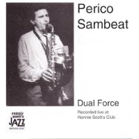 Dual force, Live at Ronnie Scott´s by Perico Sambeat