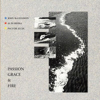 Passion, Grace and Fire by John McLaughlin, Al Di Meola, Paco DeLucia