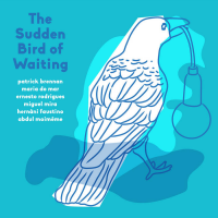 "Read ""The Sudden Bird of Waiting"" reviewed by Karl Ackermann"
