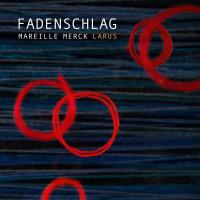 Fadenschlag - new album by Mareille Merck
