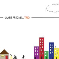 Album Jamie Pregnell Trio by Jamie Pregnell