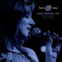 Album Here & Now (Live) by Nancy Erickson