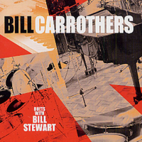Bill Carrothers: Duets With Bill Stewart