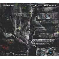Album The Mists of Uncertainty by Ben Hedquist