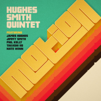 The Hughes Smith Quintet: Motion