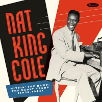 "Nat ""King"" Cole: Nat ""King"" Cole: Hittin' the Ramp: The Early Years (1936-1943)"