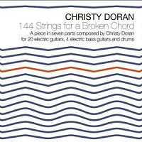 144 Strings For A Broken Chord by Christy Doran