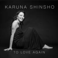 Album To Love Again - Karuna Shinsho by Karuna Shinsho