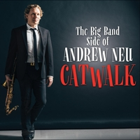 Andrew Neu: The Big Band Side of Andrew Neu