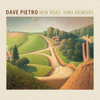 Dave Pietro: New Road: Iowa Memoirs