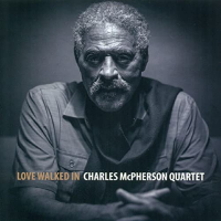 Love Walked In by Charles McPherson