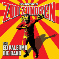 Album The Adventures of Zodd Zundgren by The Ed Palermo Big Band