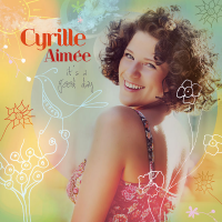 Album It's a Good Day by Cyrille Aimee