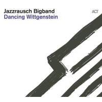 Album Dancing Wittgenstein by Jazzrausch Bigband