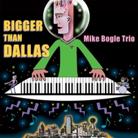 Album Bigger Than Dallas by Mike Bogle