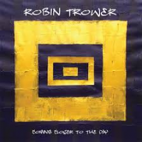 Robin Trower: Coming Closer to the Day