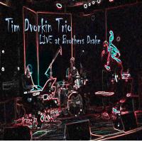 Album Tim Dvorkin Trio Live at Brothers Drake by Tim Dvorkin