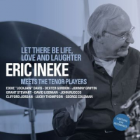 Eric Ineke: Let There Be Life, Love and Laughter