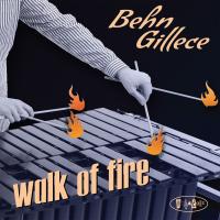 Album Walk of Fire by Behn Gillece