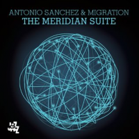 Album The Meridian Suite by Antonio Sanchez