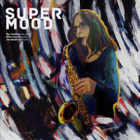 "Read ""Super Mood"" reviewed by Glenn Astarita"