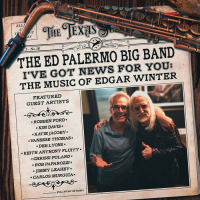 I've Got News For You! The Ed Palermo Big Band Releases An Astonishing, Blues-Rich Tribute To The Music Of Edgar Winter On Oct. 15, 2021