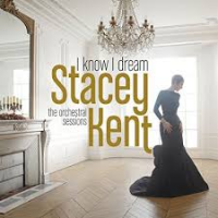 I Know I Dream by Stacey Kent