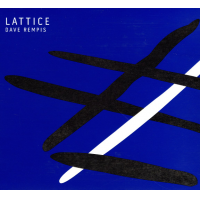 Dave Rempis: Lattice