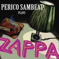 Album Plays Zappa by Perico Sambeat