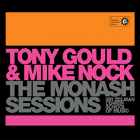 Album Monash Sessions:  Tony Gould and Mike Nock by Sir Zelman Cowen School of Music, Monash University